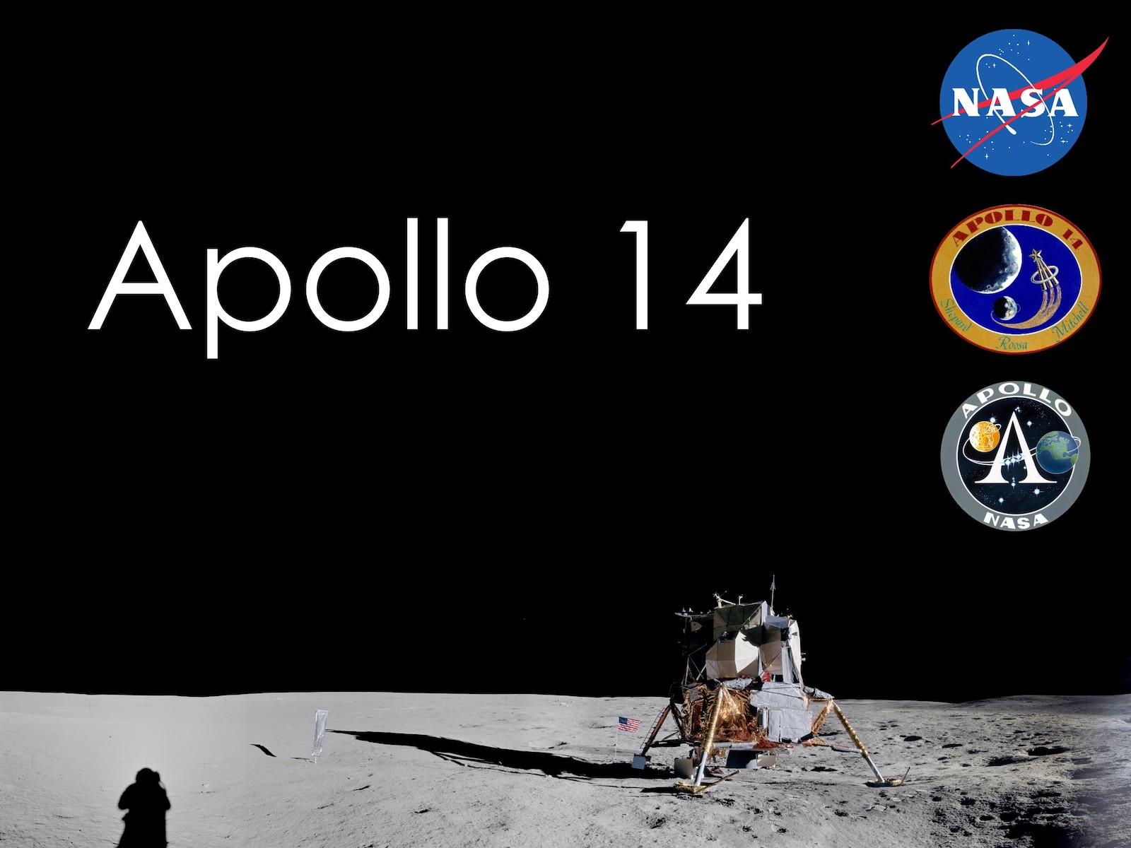 "Title slide of Apollo 14 presentation. Large text reads ""Apollo 14"". The background shows a lander on the lunar surface, with the astronaut photographer's shadow just visible at the lower edge of the image. The NASA logo and two Apollo patches line the right-hand edge."